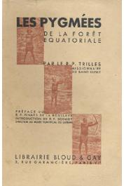 TRILLES Henri R.P. - Les pygmées de la forêt équatoriale