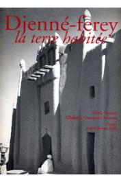 KOUNTA Albakaye Ousmane (texte), MARLI SHAMIR (photos) - Djenné-Ferey, la terre habitée