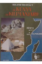 TRUFFAUT Roland - Du Kenya au Kilimandjaro. Expédition française au Kenya. 1952