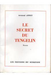 ANNET Armand - Le secret du Tengelin. Roman