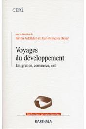 ADELKHAH Fariba, BAYART Jean-François (sous la direction de) - Voyages du développement. Emigration, commerce, exil