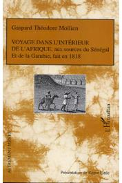 MOLLIEN Gaspard-Théodore, LITTLE Roger (présenté par) - Voyage dans l'intérieur de l'Afrique, aux sources du Sénégal et de la Gambie, fait en 1818