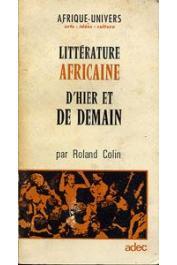 COLIN Roland - Littérature africaine d'hier et de demain