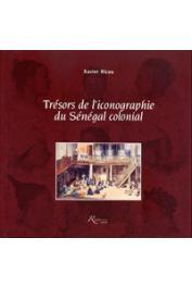 RICOU Xavier - Trésors de l'iconographie du Sénégal colonial