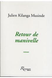 KILANGA MUSINDE Julien - Retour de manivelle