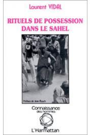 VIDAL Laurent - Rituels de possession dans le Sahel. Exemples peul et zarma du Niger