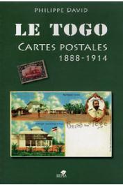 DAVID Philippe - Le Togo. Cartes postales 1888-1914
