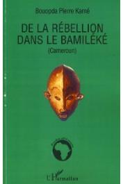 BOUOPDA Pierre Kamé (Bopika) - De la rébellion dans le Bamiléké (Cameroun)