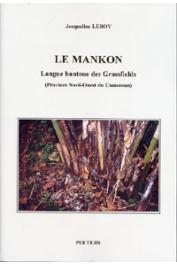 LEROY Jacqueline - Le Mankon. Langue bantoue des Grassfields (Province Nord-Ouest du Cameroun)