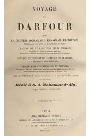 EL TOUNSY Mohammed Ibn Omar - Voyage au Darfour par le Cheikh Mohammed Ibn Omar el Tounsy, traduit de l'arabe par le Dr. Perron