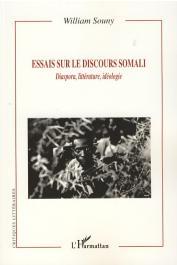 SOUNY William - Essais sur le discours somali. Diaspora, littérature, idéologie