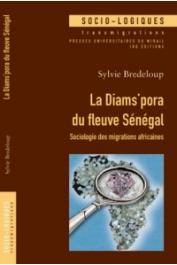 BREDELOUP Sylvie - La Diams'pora du fleuve Sénégal. Sociologie des migrations africaines