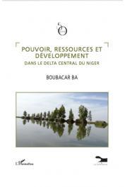 BA Boubacar - Pouvoirs, ressources et développement dans le delta central du Niger (réédition octobre 2010) 2008)