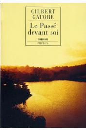 GATORE Gilbert - Le passé devant soi. Figures de la vie impossible. Volume I