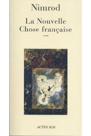 DJANGRANG Nimrod Bena dit NIMROD - La Nouvelle Chose française. Commerce de l'imagination Vol.1