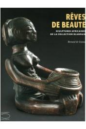 BARBIER Jean-Paul, DE GRUNNE Bernard - Rêves de beauté. Sculptures africaines de la collection Blanpain