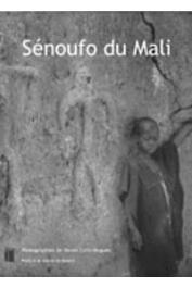 COLIN-NOGUES Renée (Photos), COLIN Roland, SOW Moussa (Textes) - Senoufo du Mali