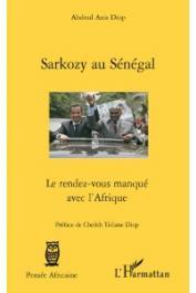 DIOP Abdoul Aziz - Sarkozy au Sénégal. Le rendez-vous manqué avec le Sénégal