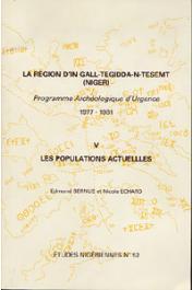 Etudes Nigériennes - 52, BERNUS Edmond, ECHARD Nicole - La région d'In Gall - Tegidda n Tesemt (Niger). Programme archéologique d'urgence (1977-81). Tome V: Les populations actuelles