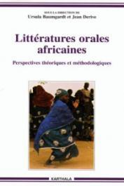BAUMGARDT Ursula, DERIVEJean (sous la direction de) - Littératures orales africaines. Perspectives théoriques et méthodologiques