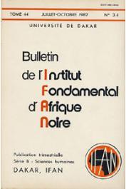 Bulletin de l'IFAN - Série B - Tome 44 - n°3/4 - Juillet/Octobre 1982
