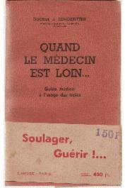 BENDERITTER J. (Docteur) - Quand le médecin est loin… Guide Médical à l'usage des Isolés