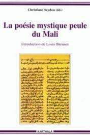 SEYDOU Christiane - La poésie mystique peule du Mali