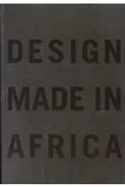 COLLECTIF - Design made in Africa. Exposition itinérante, 2004-2006