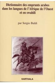 BALDI Sergio - Dictionnaire des emprunts arabes dans les langues de l'Afrique de l'Ouest
