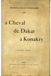 BAILLY-FORFILLIER Georges - A cheval de Dakar à Konakry. Nouvelle édition