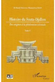 BAH El Hadj Thierno Mamadou - Histoire du Fouta-Djallon (Tome 1). Des origines à la pénétration coloniale