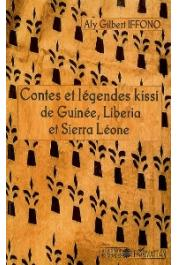 IFFONO Aly Gilbert - Contes et légendes Kissi de Guinée, Liberia et Sierra Leone