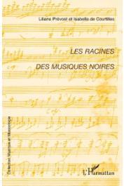 COURTILLES Isabelle de, PREVOST Liliane - Les racines des musiques noires