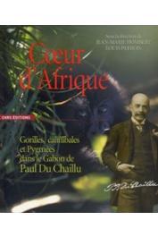 HOMBERT Jean-Marie, PERROIS Louis (sous la direction de) - Cœur d'Afrique. Gorilles, cannibales et Pygmées dans le Gabon de Paul Du Chaillu