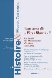 HMC - Histoire et Missions Chrétiennes - 08 - Vous avez-dit Pères Blancs ? La Société des Missionnaires d'Afrique 1868-2008
