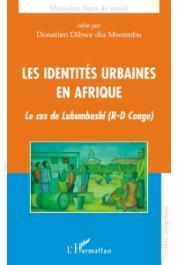DIBWE DIA MWEMBU Donatien (éditeur) - Les identités urbaines en Afrique. Le cas de Lubumbashi (RD Congo)