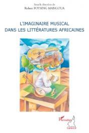 FOTSING MANGOUA Robert (sous la direction de) - L'imaginaire musical dans les littératures africaines