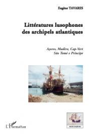 Eugène Tavares - Littératures lusophones des archipels atlantiques
