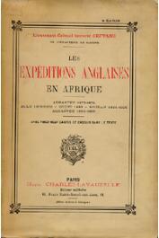 SEPTANS, (Lieutenant-Colonel) - Les expéditions anglaises en Afrique (Ashantee 1873-74, Zulu 78-79, Egypt 1882, Sudan 84-85, Ashantee 95-96)