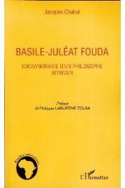 CHATUE Jacques - Basile-Juléat Fouda. Idiosyncrasie d'un philosophe africain