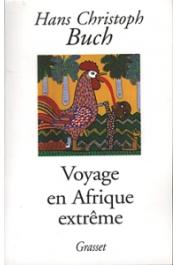 BUCH Hans Christoph - Voyage en Afrique extrême