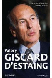 ABADIE Frédéric, CORCELETTE Jean-Pierre - Valéry Giscard d'Estaing. Biographie