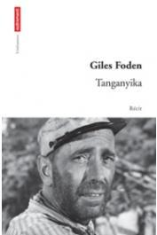 FODEN Giles - Tanganyika. Récit