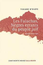N'DIAYE Tidiane - Les Falachas, nègres errants du peuple juif. Enquête historique