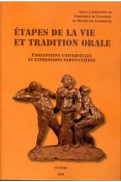COLOMBEL Véronique de, LEBARBIER Micheline (éditeurs) - Etapes de la vie et tradition orale. Conceptions universelles et expressions particulières