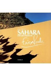 MILET Eric - Sahara, sur les traces de Frison-Roche