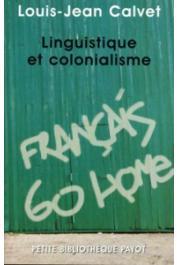 CALVET Louis-Jean - Liguistique et colonialisme. Petit traité de glottophagie