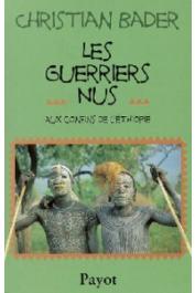BADER Christian - Les guerriers nus. Aux confins de l'Ethiopie