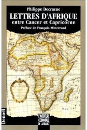 DECRAENE Philippe - Lettres d'Afrique entre Cancer et Capricorne
