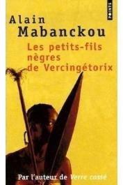 MABANCKOU Alain - Les petits-fils nègres de Vercingétorix
